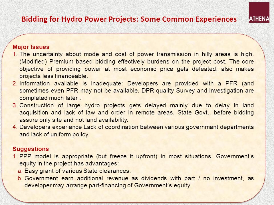 Bidding for Hydro Power Projects: Some Common Experiences Major Issues 1.