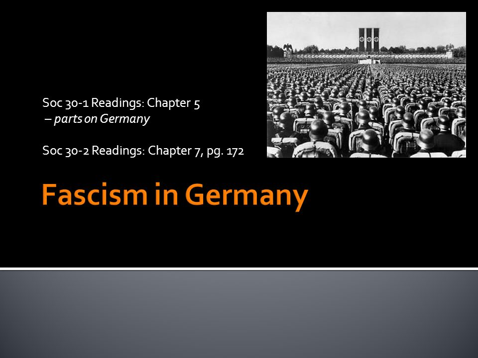 Soc 30-1 Readings: Chapter 5 – parts on Germany Soc 30-2 Readings: Chapter 7, pg. 172