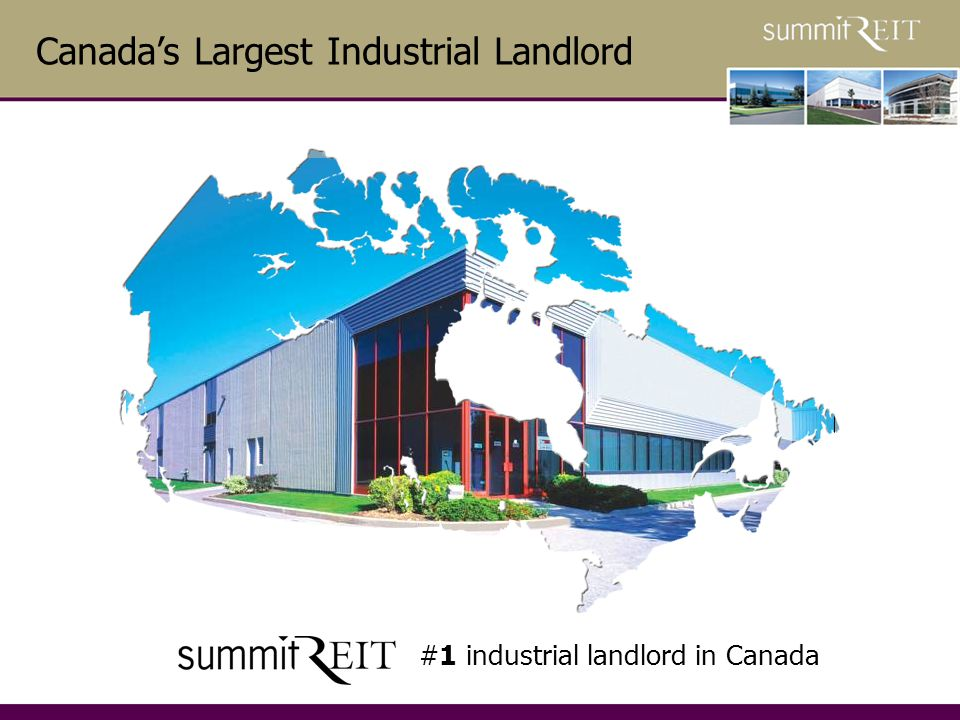 6 #1 industrial landlord in Canada Canadas Largest Industrial Landlord