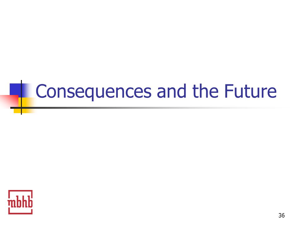 36 Consequences and the Future