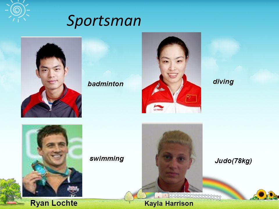 Sportsman Ryan Lochte Kayla Harrison badminton diving Judo(78kg) swimming