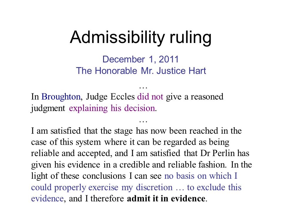 Admissibility ruling … In Broughton, Judge Eccles did not give a reasoned judgment explaining his decision.