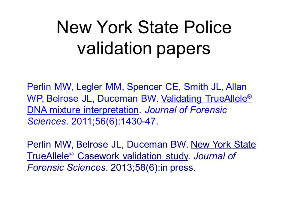 New York State Police validation papers Perlin MW, Legler MM, Spencer CE, Smith JL, Allan WP, Belrose JL, Duceman BW.
