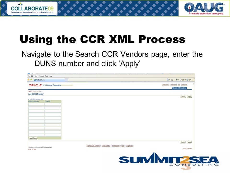 Using the CCR XML Process Navigate to the Search CCR Vendors page, enter the DUNS number and click Apply