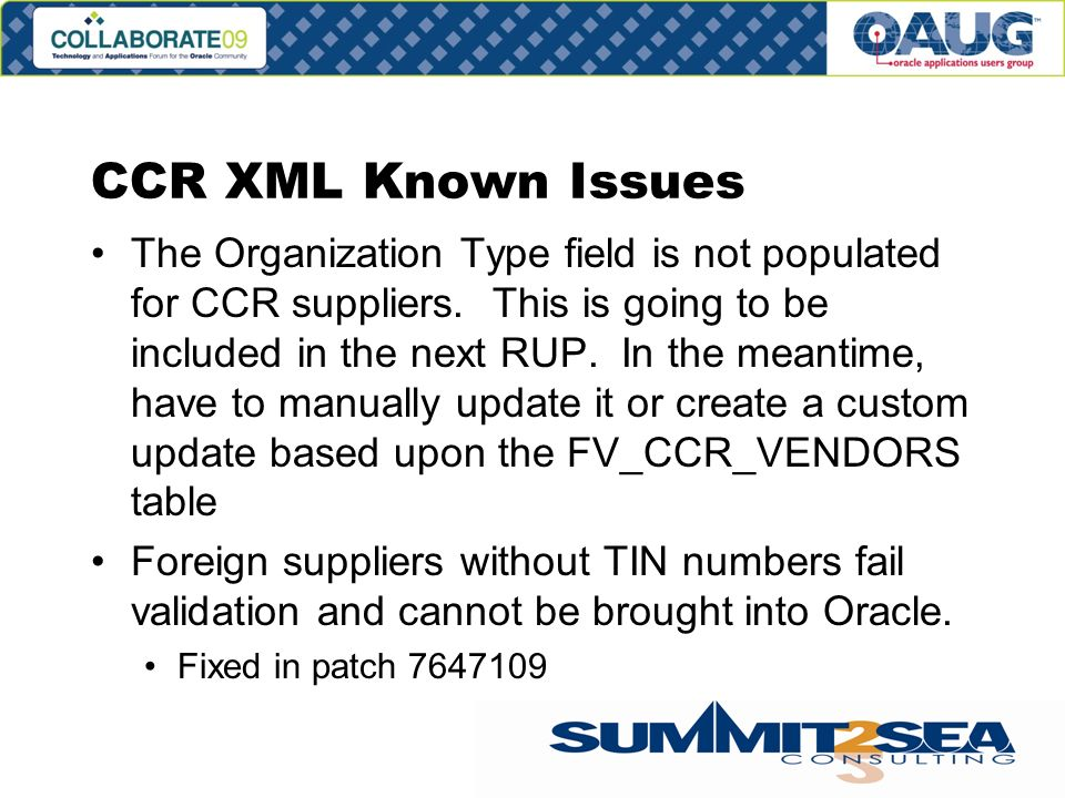 CCR XML Known Issues The Organization Type field is not populated for CCR suppliers.