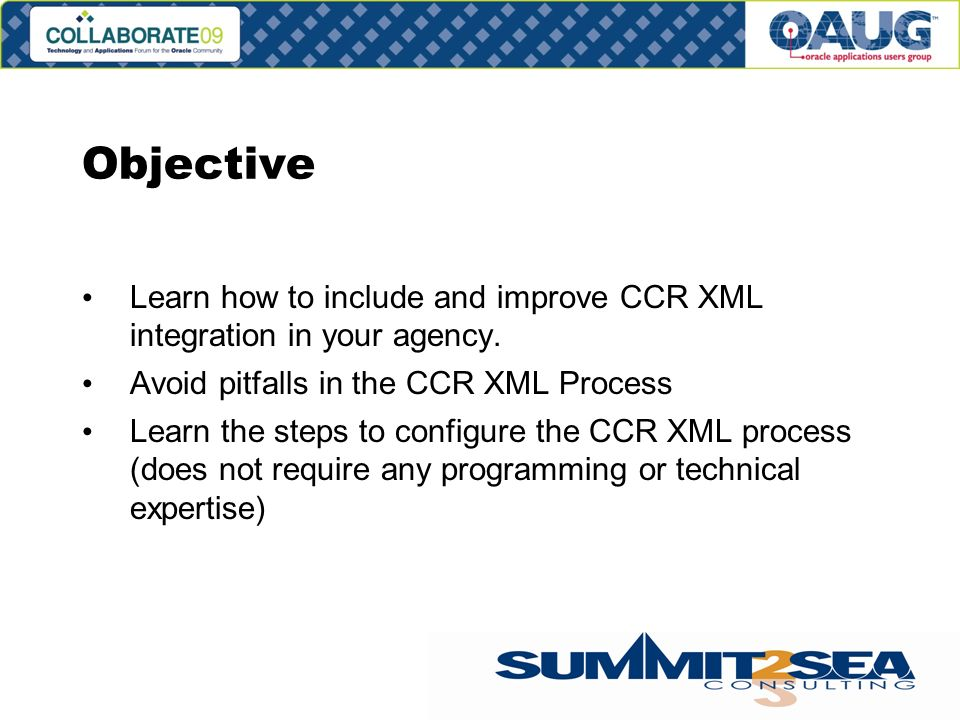 Objective Learn how to include and improve CCR XML integration in your agency.