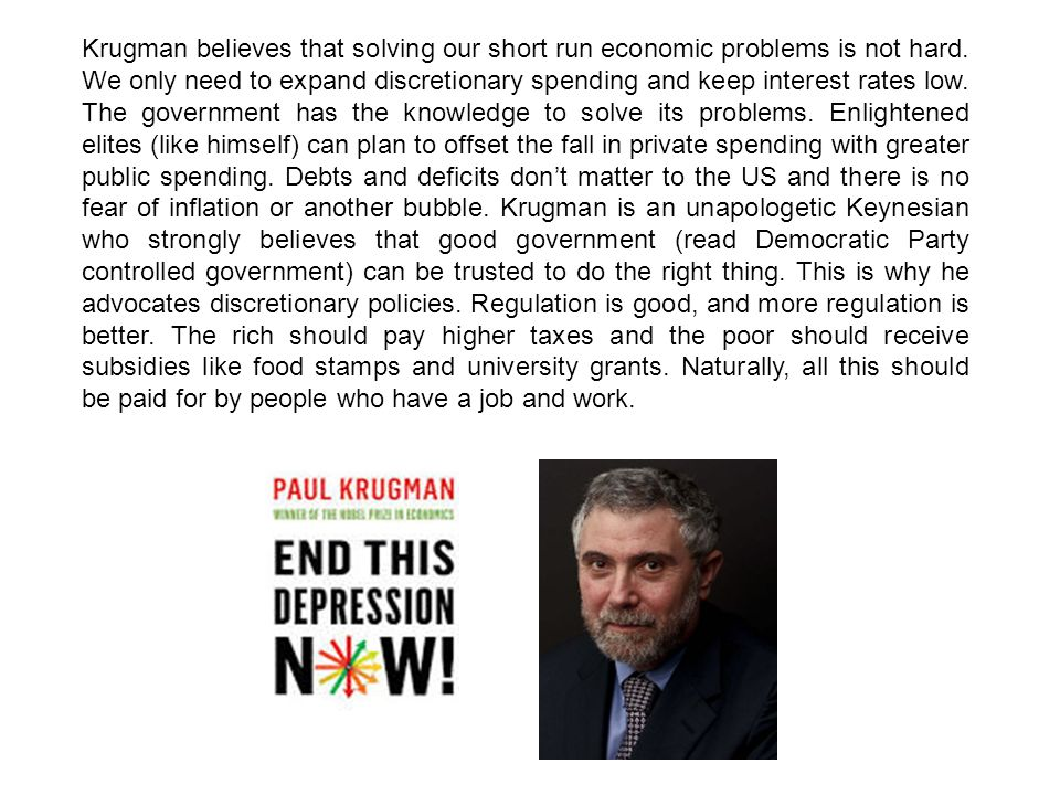 Krugman believes that solving our short run economic problems is not hard.