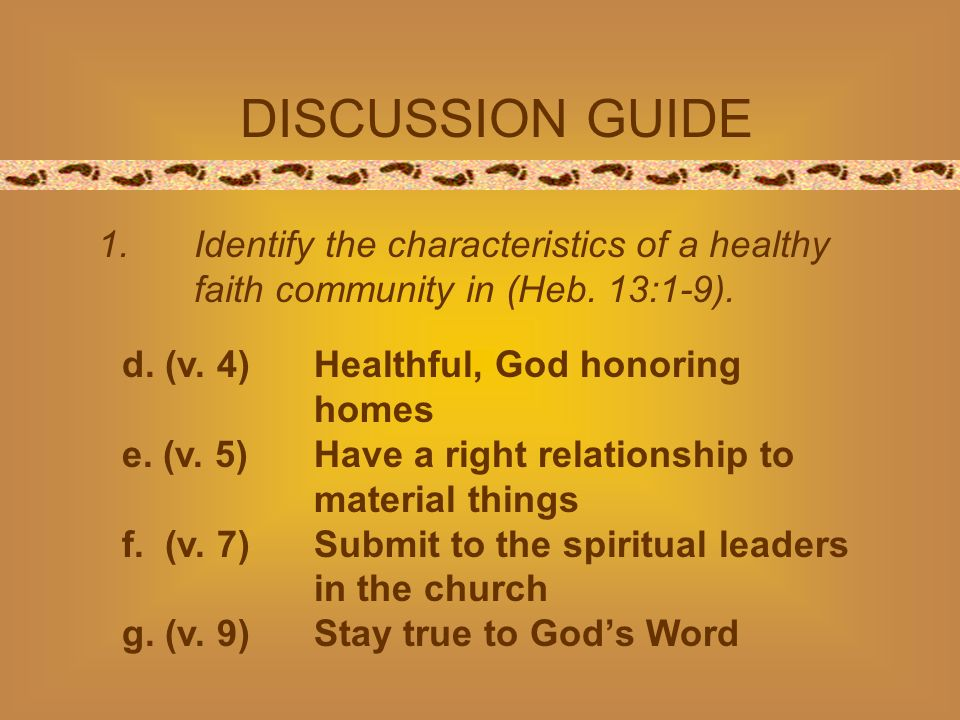 DISCUSSION GUIDE d. (v. 4)Healthful, God honoring homes e.