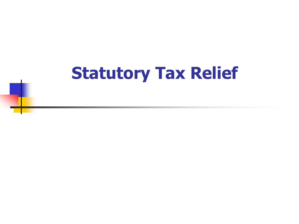 Statutory Tax Relief