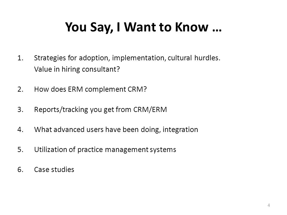4 You Say, I Want to Know … 1.Strategies for adoption, implementation, cultural hurdles.