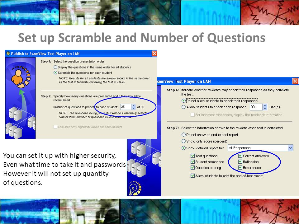 Set up Scramble and Number of Questions You can set it up with higher security, Even what time to take it and passwords However it will not set up quantity of questions.