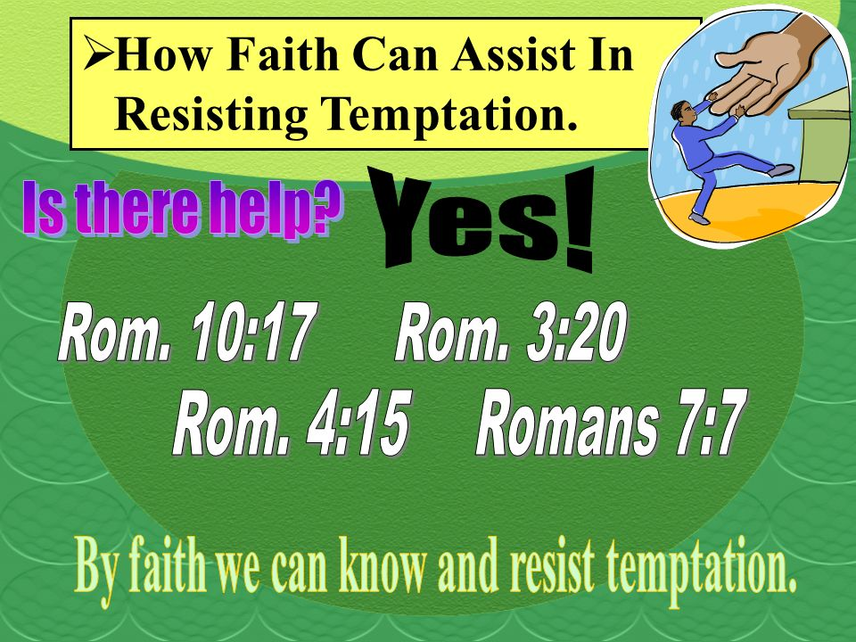 How Faith Can Assist In Resisting Temptation.
