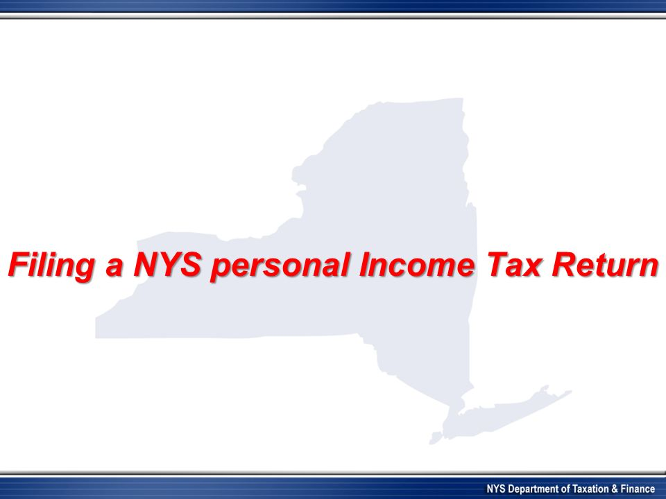 Filing a NYS personal Income Tax Return