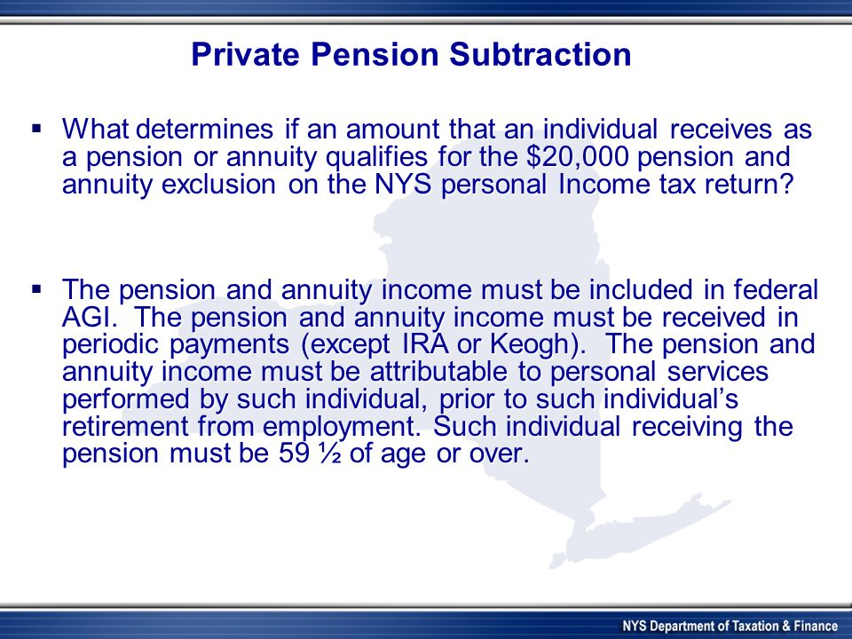 What determines if an amount that an individual receives as a pension or annuity qualifies for the $20,000 pension and annuity exclusion on the NYS personal Income tax return.