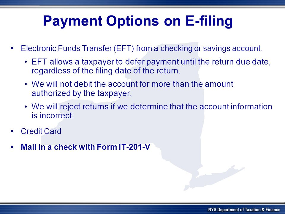 Payment Options on E-filing Electronic Funds Transfer (EFT) from a checking or savings account.