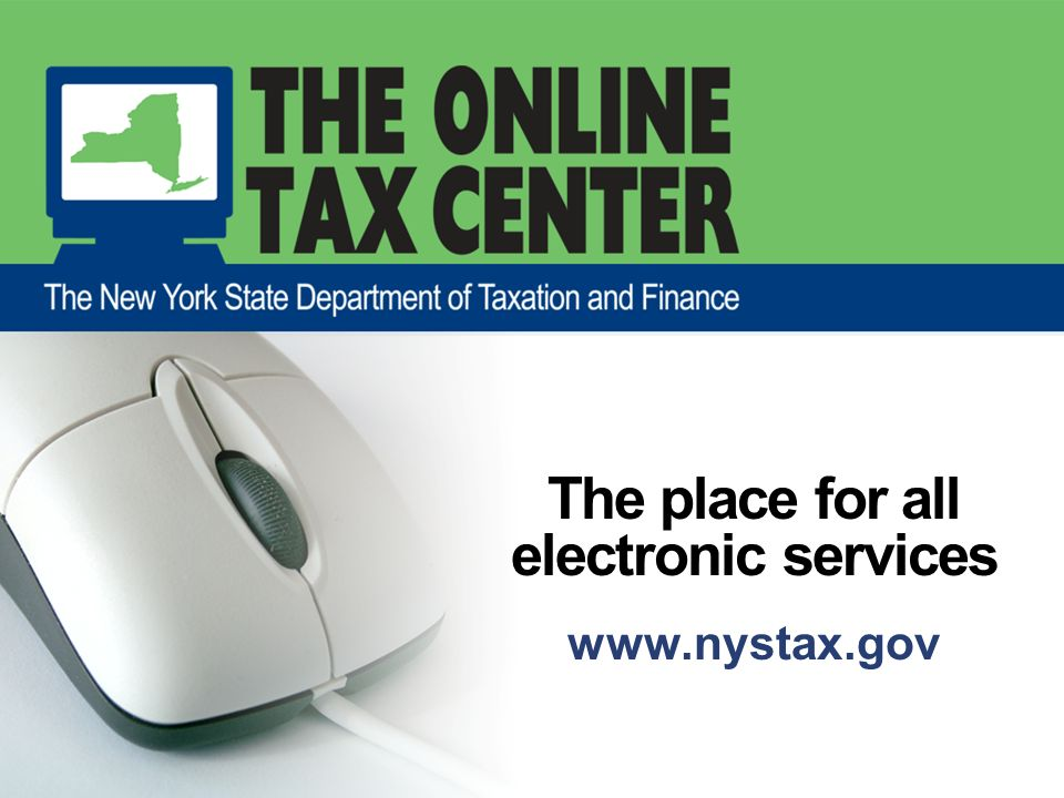 The place for all electronic services www.nystax.gov
