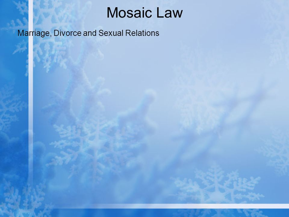Mosaic Law Marriage, Divorce and Sexual Relations