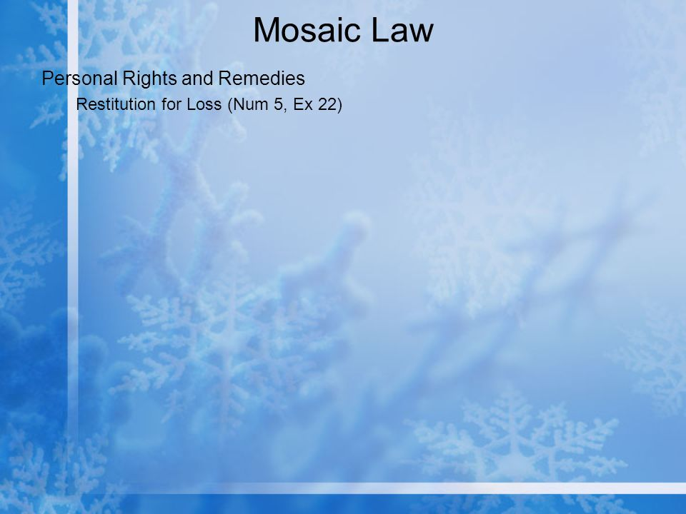 Mosaic Law Personal Rights and Remedies Restitution for Loss (Num 5, Ex 22)