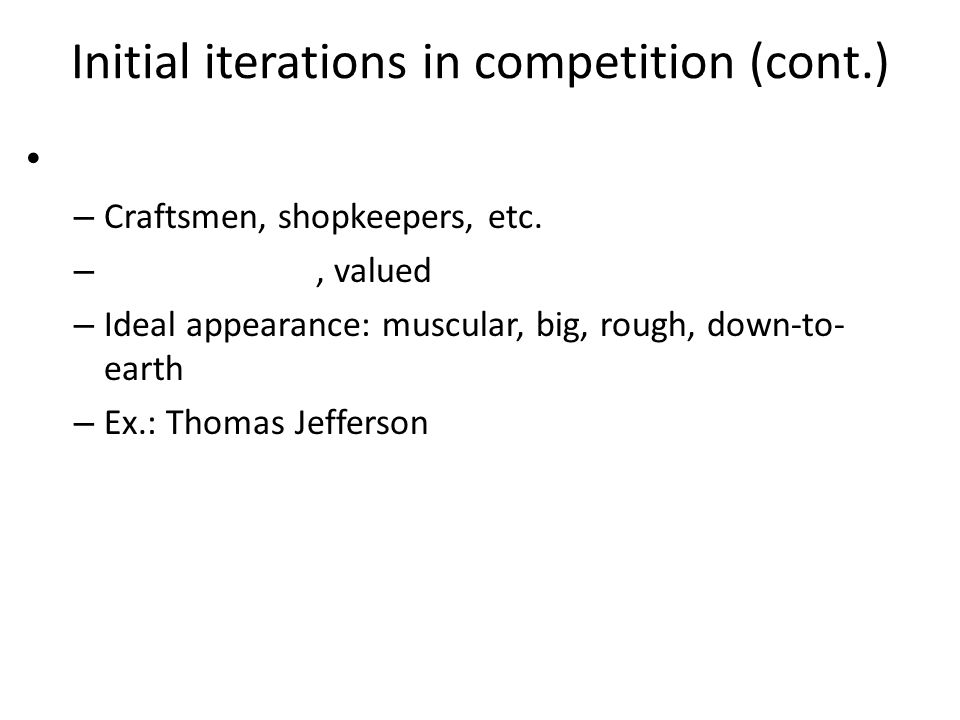 Initial iterations in competition (cont.) – Craftsmen, shopkeepers, etc.