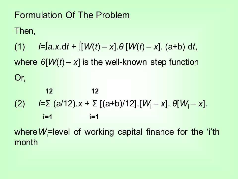 Formulation Of The Problem Then, (1)I=a.x.dt + [W(t) – x].θ [W(t) – x].