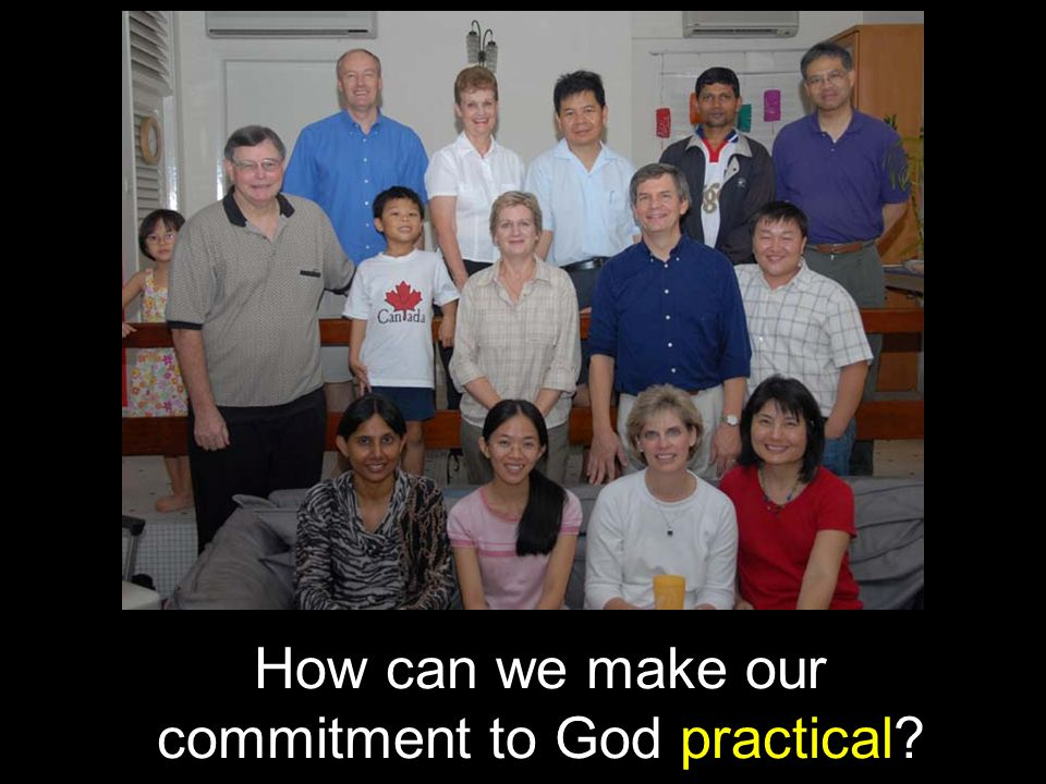 How can we make our commitment to God practical
