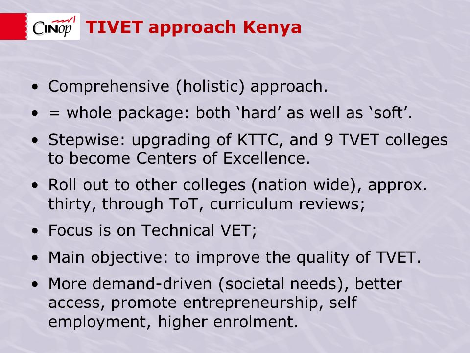 TIVET approach Kenya Comprehensive (holistic) approach.