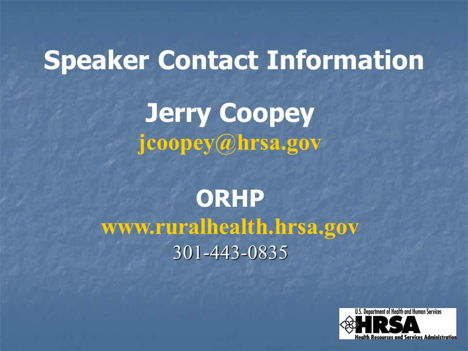 Speaker Contact Information Jerry Coopey ORHP