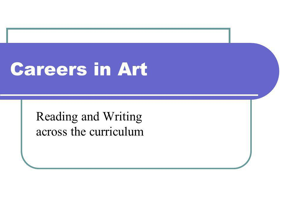 Careers in Art Reading and Writing across the curriculum