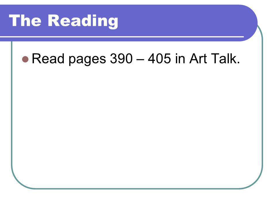 The Reading Read pages 390 – 405 in Art Talk.