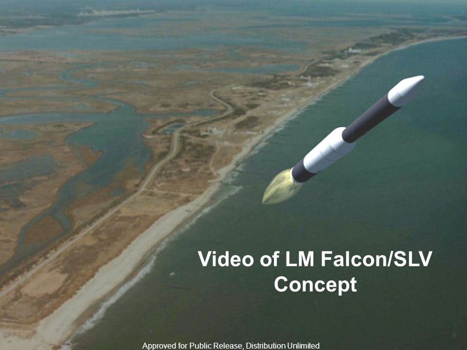 3 Resp Space Presentation Video of LM Falcon/SLV Concept Approved for Public Release, Distribution Unlimited