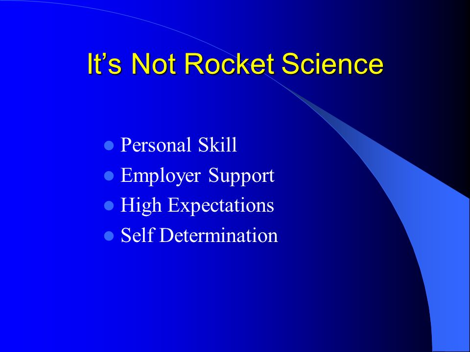 Its Not Rocket Science Personal Skill Employer Support High Expectations Self Determination