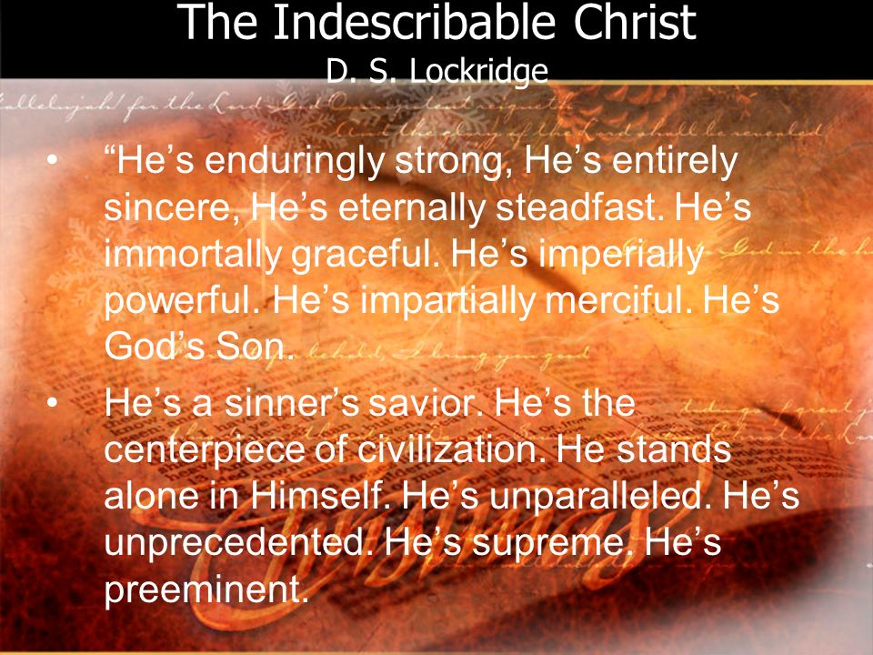 The Indescribable Christ D. S.