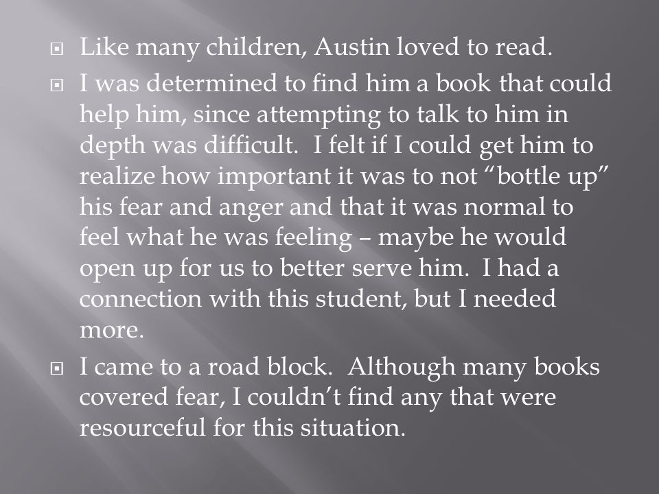 Like many children, Austin loved to read.