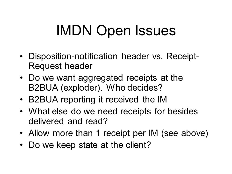 IMDN Open Issues Disposition-notification header vs.