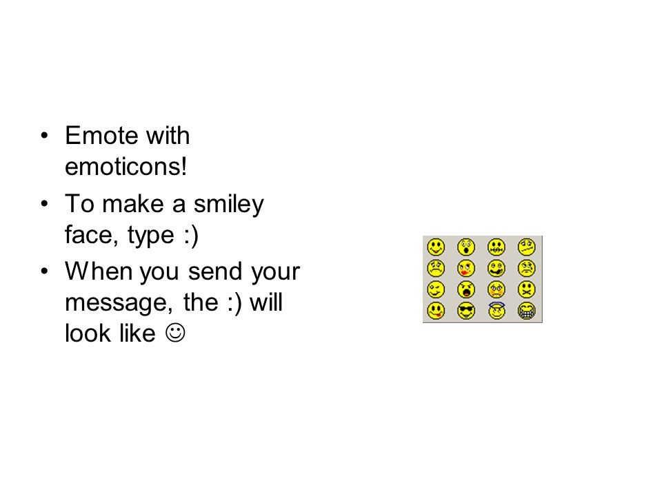 Emote with emoticons.