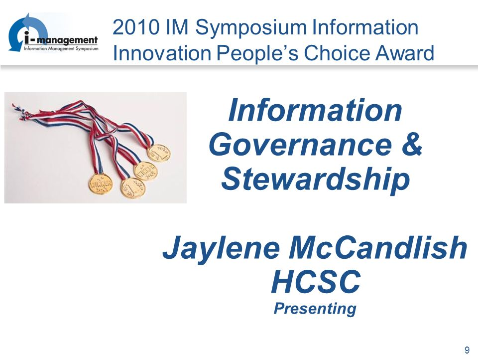 IM Symposium Information Innovation Peoples Choice Award Information Governance & Stewardship Jaylene McCandlish HCSC Presenting