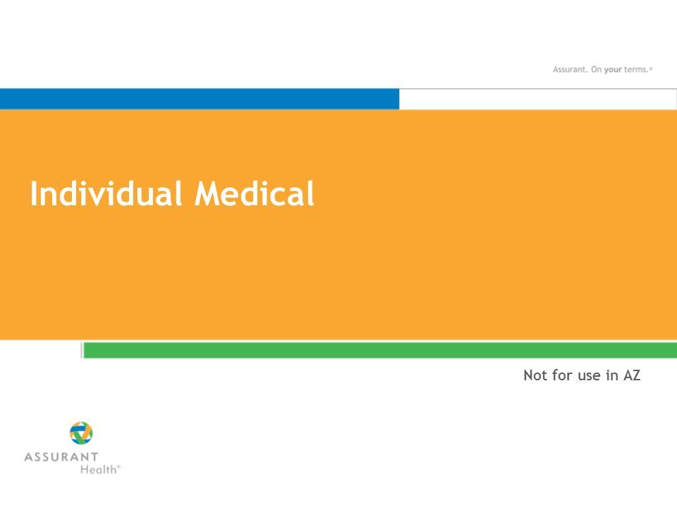 Individual Medical Not for use in AZ