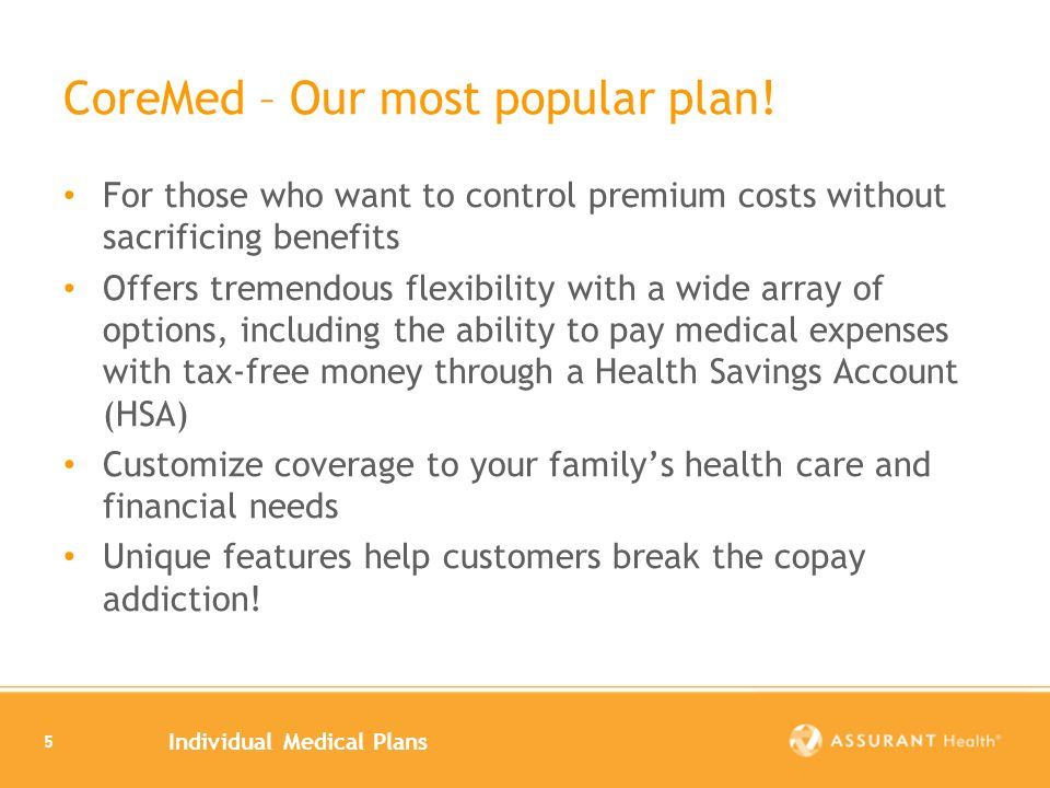 Individual Medical Plans 5 CoreMed – Our most popular plan.