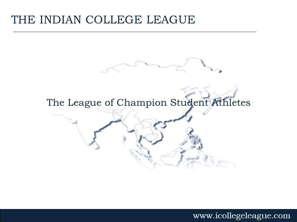 The League of Champion Student Athletes   THE INDIAN COLLEGE LEAGUE