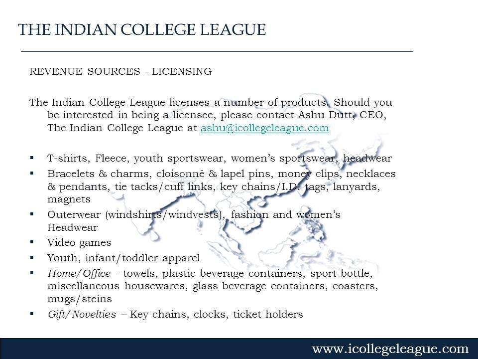 Gvmk,bj. REVENUE SOURCES - LICENSING The Indian College League licenses a number of products.