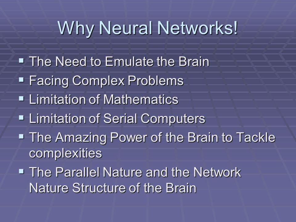 Why Neural Networks.