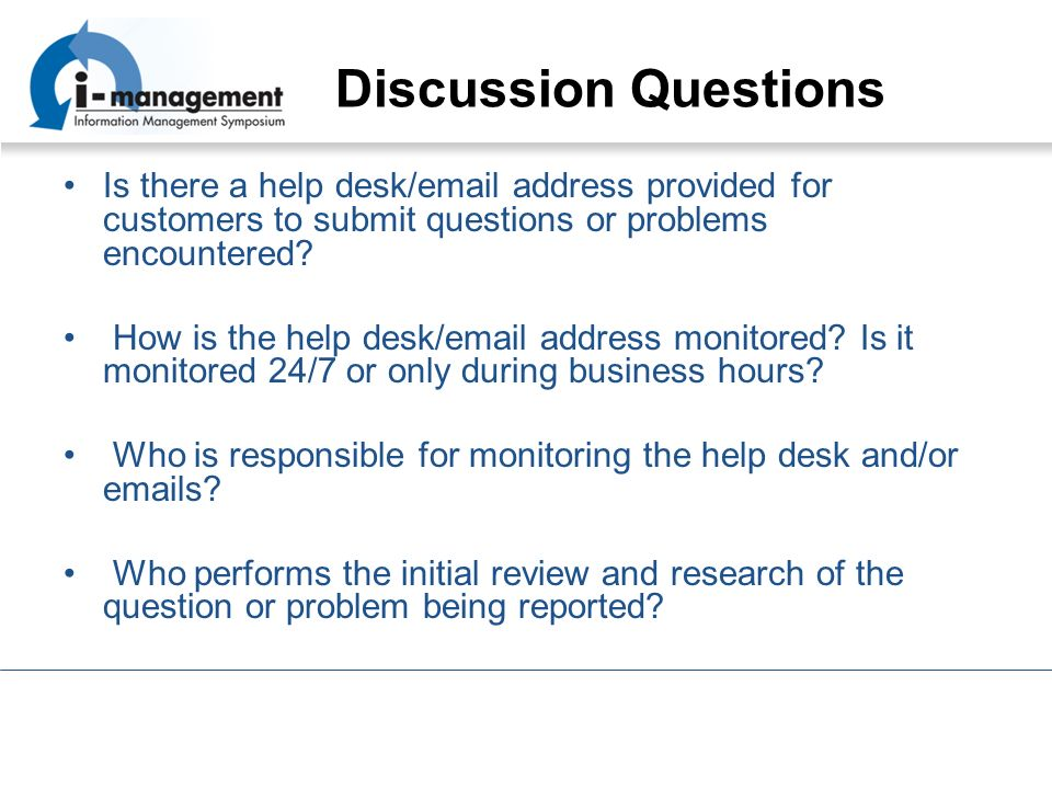 Discussion Questions Is there a help desk/ address provided for customers to submit questions or problems encountered.