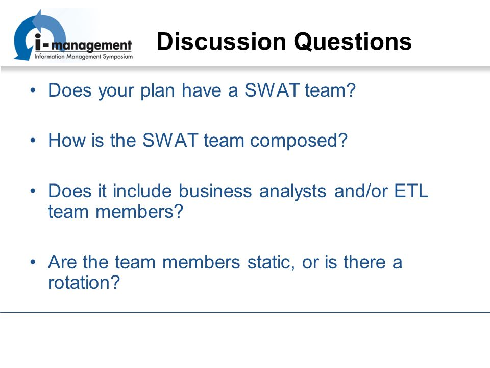 Discussion Questions Does your plan have a SWAT team.