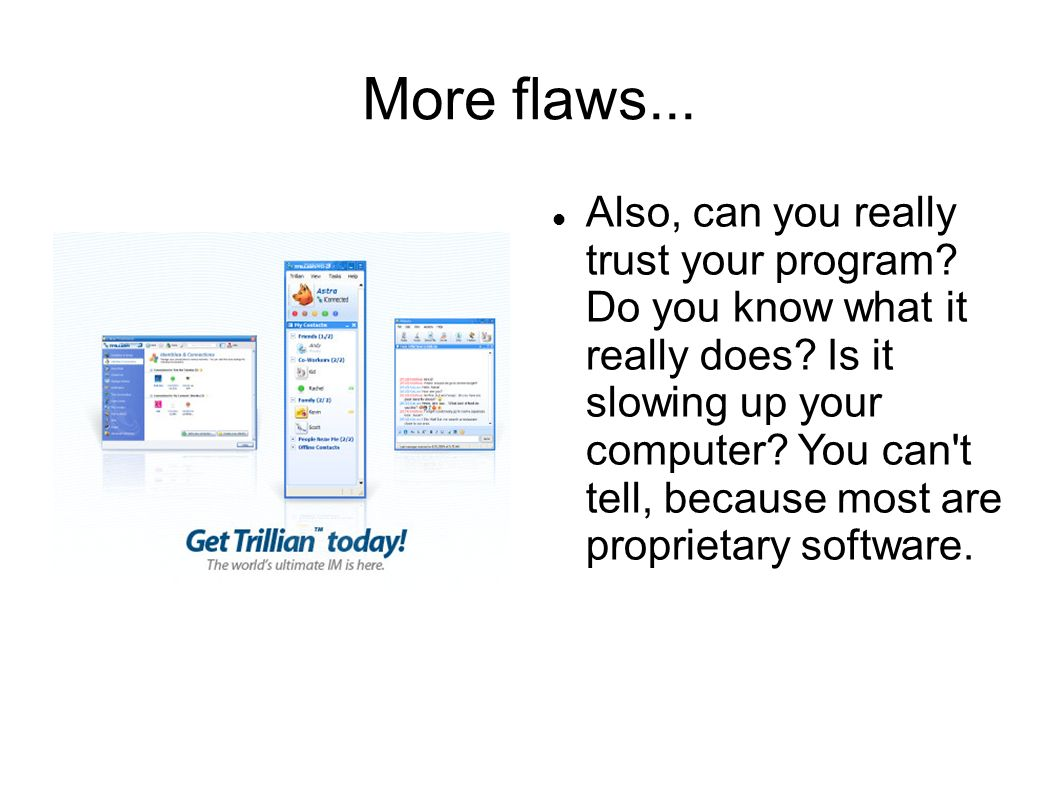 More flaws... Also, can you really trust your program.