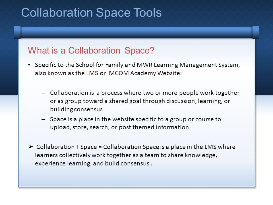 What is a Collaboration Space.
