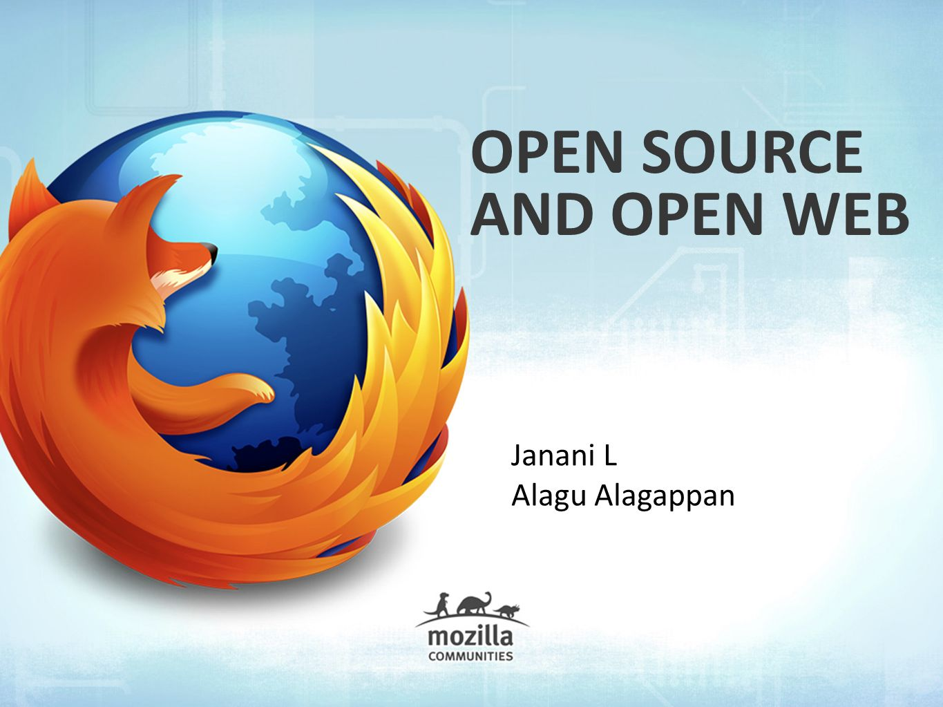OPEN SOURCE AND OPEN WEB Janani L Alagu Alagappan