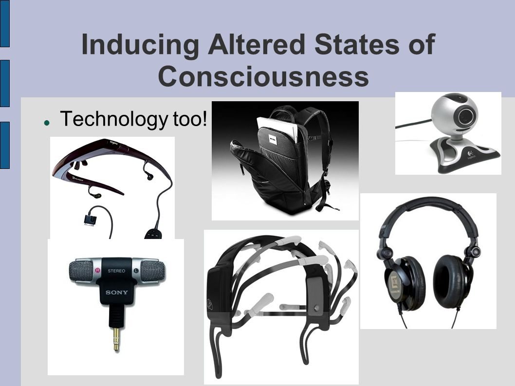 Inducing Altered States of Consciousness Technology too!