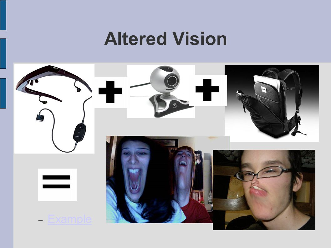 Altered Vision Example
