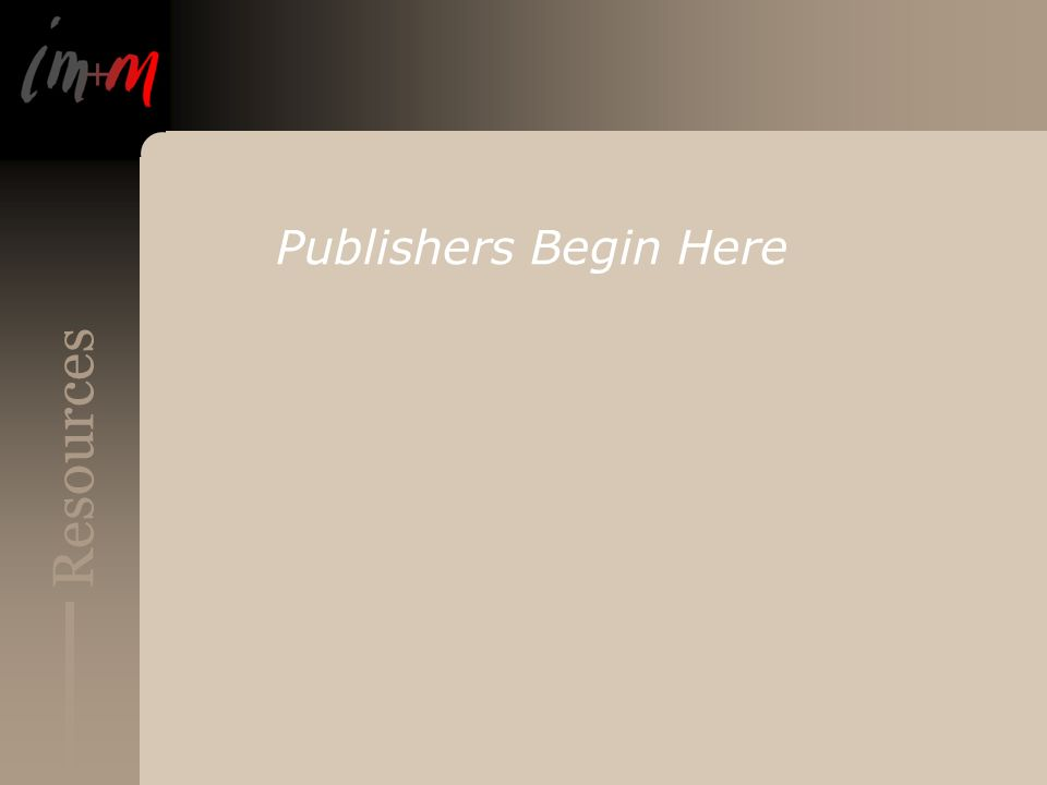 Resources Publishers Begin Here