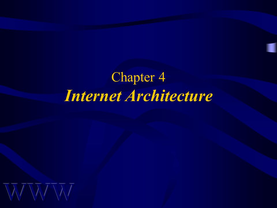 Chapter 4 Internet Architecture